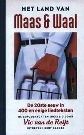 Het land van Maas en Waal : de twintigste eeuw in 400 en enige liedteksten