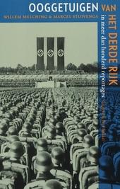 Ooggetuigen van het Derde Rijk in meer dan honderd reportages