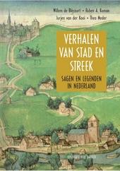 Verhalen van stad en streek : sagen en legenden in Nederland