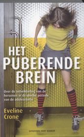 Het puberende brein : over de ontwikkeling van de hersenen in de unieke periode van de adolescentie