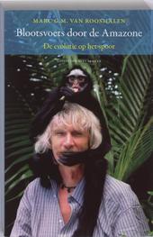 Blootsvoets door de Amazone : de evolutie op het spoor