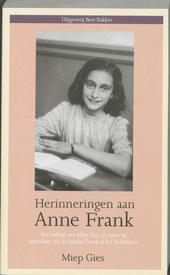 Herinneringen aan Anne Frank : het verhaal van Miep Gies, de steun en toeverlaat van de familie Frank in het Achter...