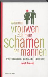Waarom vrouwen zich meer schamen dan mannen : over psychologie, criminaliteit en cultuur