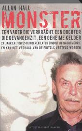 Monster : een Oostenrijkse nachtmerrie : het verhaal van Josef Fritzl en zijn 24-jarige schrikbewind