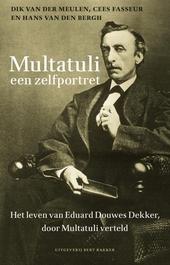 Multatuli : een zelfportret : het leven van Eduard Douwes Dekker door Multatuli verteld