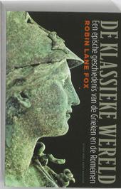 De klassieke wereld : een epische geschiedenis van de Grieken en de Romeinen