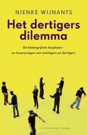 Het dertigersdilemma : de belangrijkste loopbaan- en levensvragen van twintigers en dertigers