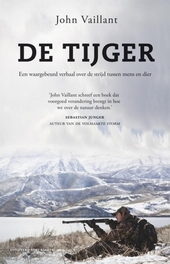 De tijger : een waargebeurd verhaal over de strijd tussen mens en dier