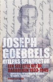 Joseph Goebbels, Hitlers spindoctor : een selectie uit de dagboeken 1933-1945