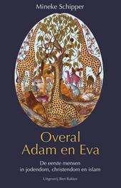 Overal Adam en Eva : de eerste mensen in jodendom, christendom en islam