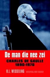 De man die nee zei : Charles De Gaulle 1890-1970