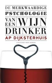 Merkwaardige psychologie van een wijndrinker