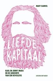 Liefde en kapitaal : Karl en Jenny Marx en de geboorte van een revolutie