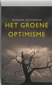 Het groene optimisme : het drama van 25 jaar klimaatpolitiek
