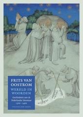 Wereld in woorden : geschiedenis van de Nederlandse literatuur 1300-1400