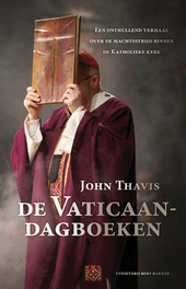 De Vaticaandagboeken : een onthullend verhaal over de machtsstrijd binnen de katholieke kerk