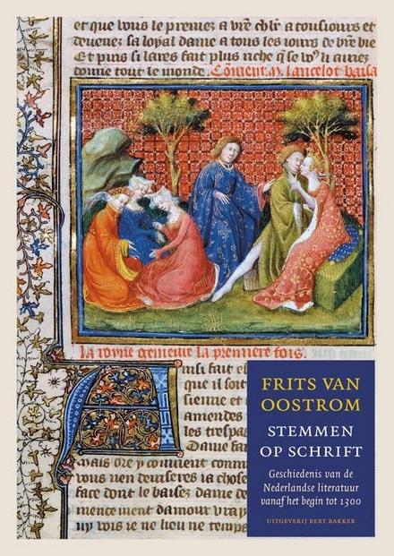 Stemmen op schrift : geschiedenis van de Nederlandse literatuur vanaf het begin tot 1300