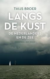Langs de kust : de Nederlanders en de zee
