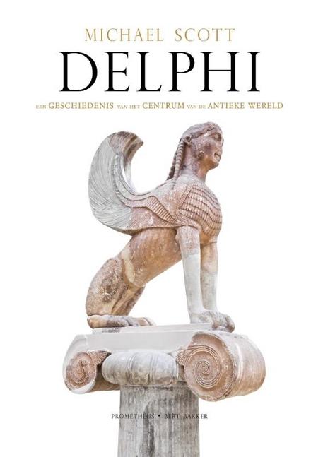 Delphi : een geschiedenis van het middelpunt van de antieke wereld