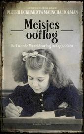 Meisjes in de oorlog : de Tweede Wereldoorlog in dagboeken