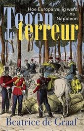 Tegen de terreur : hoe Europa veilig werd na Napoleon