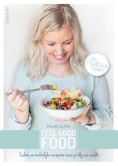 Feel good food : lichte en makkelijke recepten waar je blij van wordt