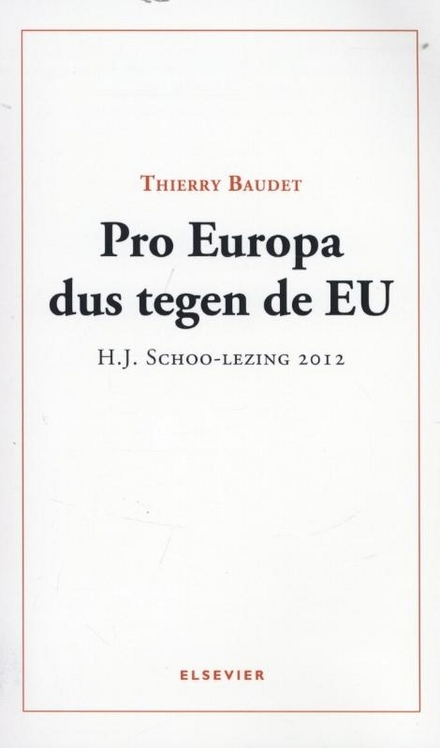 Pro Europa dus tegen de EU : H.J. Schoo-lezing 2012