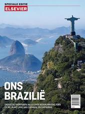 Ons Brazilië : exotische avonturen : alles over Nederlanders, toen en nu, in het land van carnaval en caipirinha