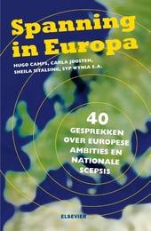 Spanning in Europa : 40 gesprekken over Europese ambities en nationale scepsis