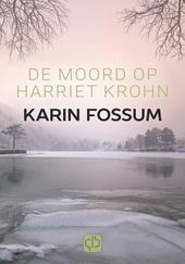 De moord op Harriet Krohn : psychologische thriller