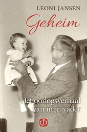 Geheim : het oorlogsverhaal van mijn vader