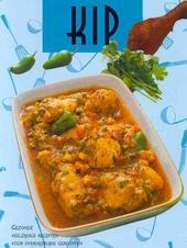 Kip : gezonde veelzijdige recepten voor overheerlijke gerechten