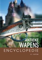 Geïllustreerde antieke wapens encyclopedie : een deskundige gids over vuurwapens en hun ontwikkeling door de eeuwe...