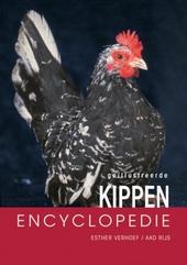 Geïllustreerde kippenencyclopedie : alles over de verzorging, huisvesting,voortplanting en voeding van kippen en u...