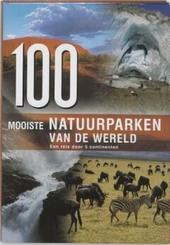 100 mooiste natuurparken van de wereld : een reis door vijf continenten