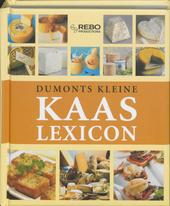 Dumonts kleine kaaslexicon : bereiding, oorsprong, soorten, smaak