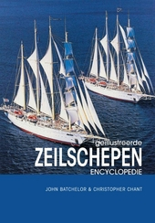 Geillustreerde zeilschepen encyclopedie : 2000 v.C. tot nu