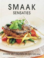 Smaaksensaties : sensationele maaltijdideeën met kruiden en specerijen
