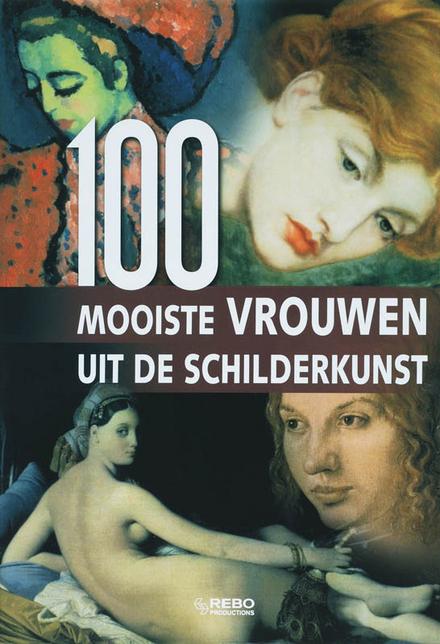De 100 mooiste vrouwen uit de schilderkunst