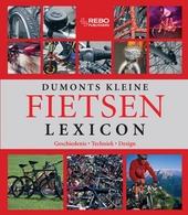 Dumonts kleine fietsenlexicon : types, techniek, tochten