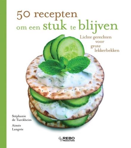 50 recepten om een stuk te blijven : lichte gerechten voor grote lekkerbekken