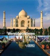 Wereldwonderen : 1001 foto's