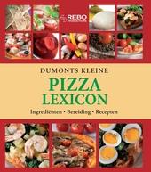 Dumonts kleine pizza lexicon : ingrediënten, bereiding, recepten