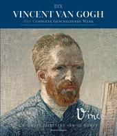 Vincent van Gogh : het complete geschilderde werk