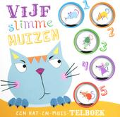 Vijf slimme muizen : een kat-en-muis-telboek
