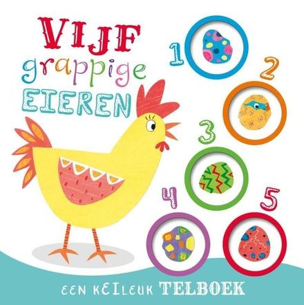 Vijf grappige eieren : een keileuk telboek