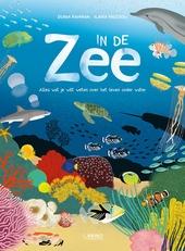 In de zee : alles wat je wilt weten over het leven onder water