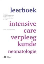 Leerboek intensive-care-verpleegkunde neonatologie : redactie G.T.W.J. van den Brink, I.J. Hankes Drielsma, S.G.M. ...