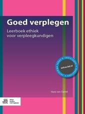Goed verplegen : leerboek ethiek voor verpleegkundigen