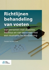 Richtlijnen behandeling van voeten : van personen met diabetes mellitus en van personen met een reumatische aandoen...